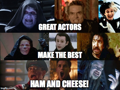 Cheesy Villains | GREAT ACTORS HAM AND CHEESE! MAKE THE BEST | image tagged in cheesy,villian,cheese | made w/ Imgflip meme maker