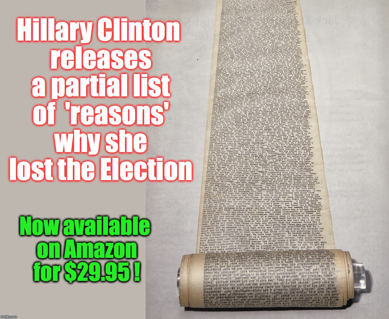 just in time for the Halloween shopping season? | Hillary Clinton releases a partial list of  'reasons' why she lost the Election Now available on Amazon for $29.95 ! | image tagged in hillary clinton | made w/ Imgflip meme maker