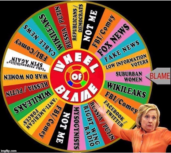 Hillary's Wheel of Blame | image tagged in hillary cunt of fortune,blame it on my brains,meme,funny,stupid hillary,a duh | made w/ Imgflip meme maker