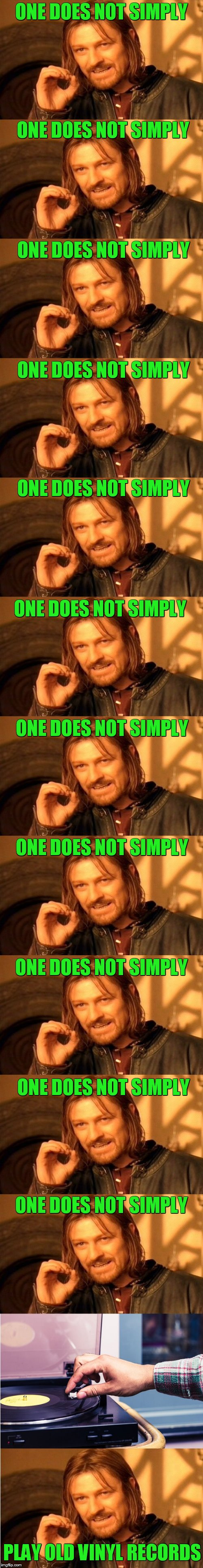 Sunday night at Hokeewolfs | ONE DOES NOT SIMPLY ONE DOES NOT SIMPLY ONE DOES NOT SIMPLY ONE DOES NOT SIMPLY ONE DOES NOT SIMPLY ONE DOES NOT SIMPLY ONE DOES NOT SIMPLY  | image tagged in one does not simply,playing vinyl records | made w/ Imgflip meme maker