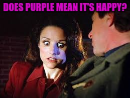 DOES PURPLE MEAN IT'S HAPPY? | made w/ Imgflip meme maker