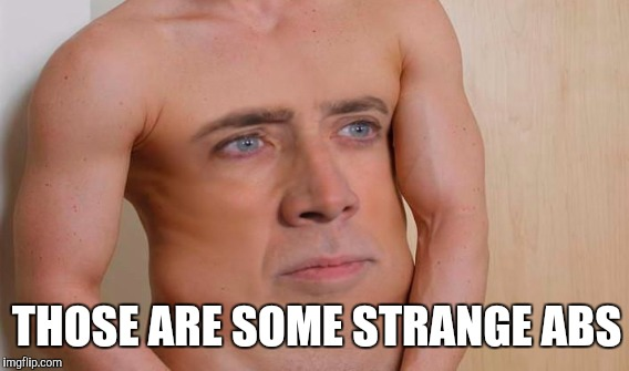 THOSE ARE SOME STRANGE ABS | made w/ Imgflip meme maker