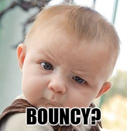 Skeptical Baby Meme | BOUNCY? | image tagged in memes,skeptical baby | made w/ Imgflip meme maker