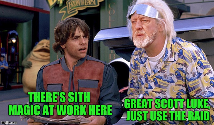 THERE'S SITH MAGIC AT WORK HERE GREAT SCOTT LUKE, JUST USE THE RAID | made w/ Imgflip meme maker