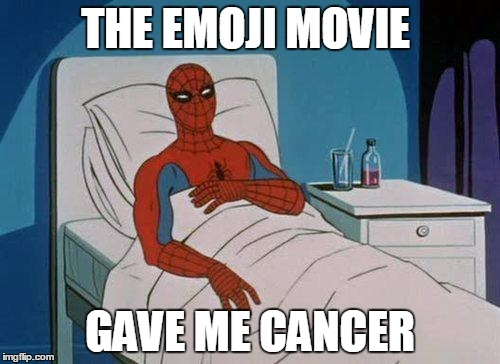 Spiderman Hospital Meme | THE EMOJI MOVIE GAVE ME CANCER | image tagged in memes,spiderman hospital,spiderman | made w/ Imgflip meme maker