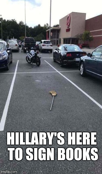 HILLARY'S Book Signing Trip | HILLARY'S HERE TO SIGN BOOKS | image tagged in funny,memes,gifs | made w/ Imgflip meme maker