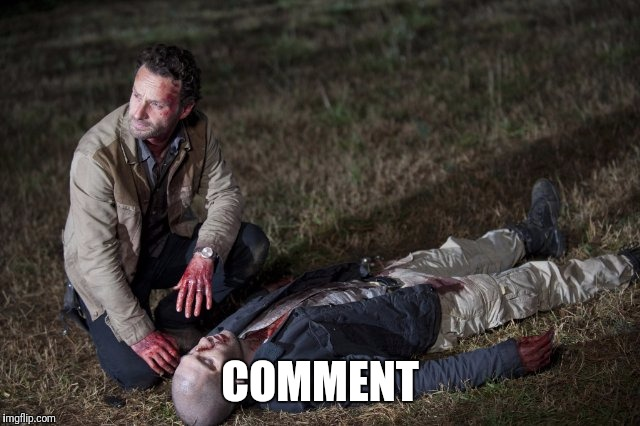 Rick and Shane | COMMENT | image tagged in rick and shane | made w/ Imgflip meme maker