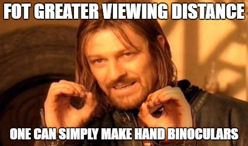 One does not simply² | FOT GREATER VIEWING DISTANCE ONE CAN SIMPLY MAKE HAND BINOCULARS | image tagged in one does not simply | made w/ Imgflip meme maker