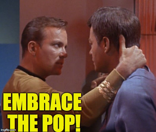 EMBRACE THE POP! | made w/ Imgflip meme maker