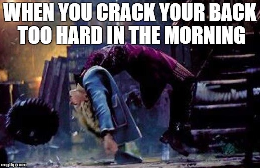 (Back) Breaking News | WHEN YOU CRACK YOUR BACK TOO HARD IN THE MORNING | image tagged in gwen stacy,spiderman | made w/ Imgflip meme maker