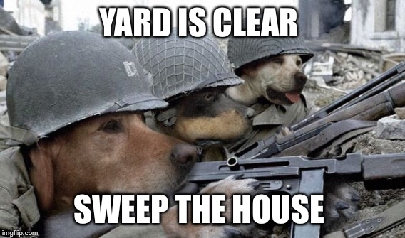 YARD IS CLEAR SWEEP THE HOUSE | made w/ Imgflip meme maker