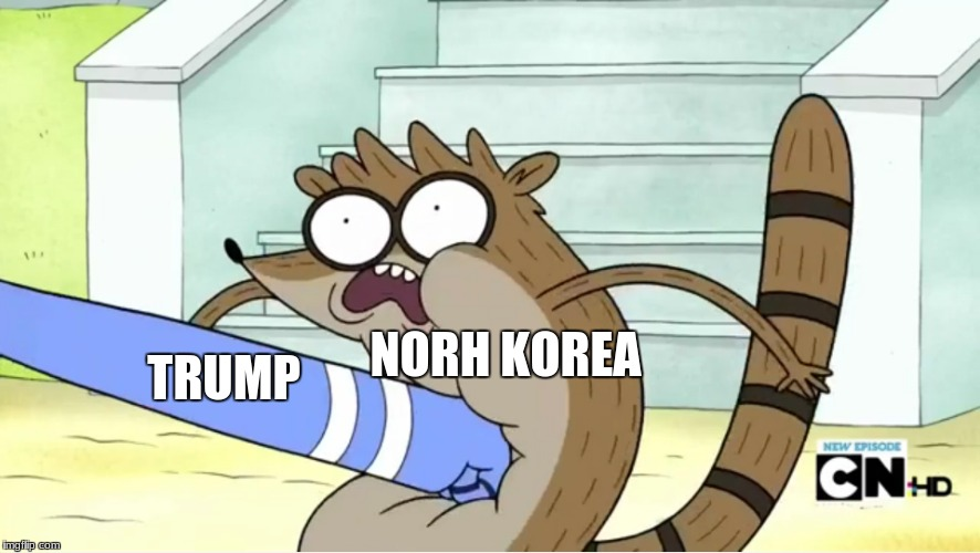Just a regular day in NK | NORH KOREA TRUMP | image tagged in regular show,donald trump | made w/ Imgflip meme maker