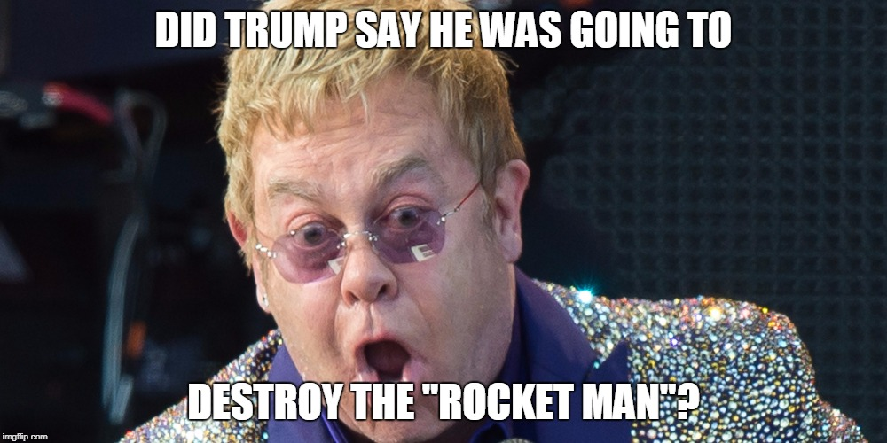 "DID TRUMP SAY HE WAS GOING TO DESTROY THE ""ROCKET MAN""? 