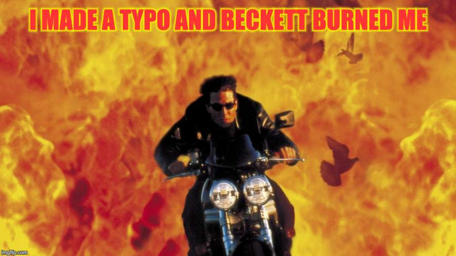 I MADE A TYPO AND BECKETT BURNED ME | made w/ Imgflip meme maker