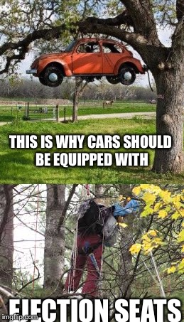 THIS IS WHY CARS SHOULD BE EQUIPPED WITH EJECTION SEATS | made w/ Imgflip meme maker