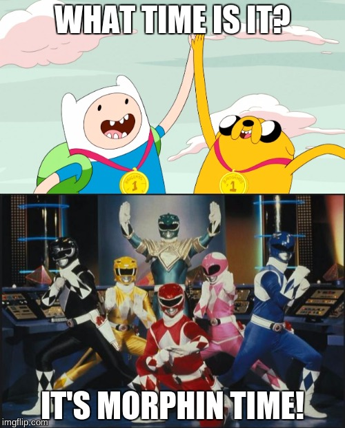 Mighty Morphin Adventure TIme | WHAT TIME IS IT? IT'S MORPHIN TIME! | image tagged in adventure time,power rangers | made w/ Imgflip meme maker
