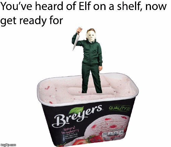 Meyers on the Breyers  | image tagged in michael myers,breyers,strawberry | made w/ Imgflip meme maker
