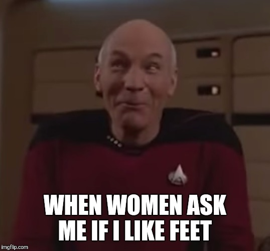 What?? Nooooooo | WHEN WOMEN ASK ME IF I LIKE FEET | image tagged in memes | made w/ Imgflip meme maker
