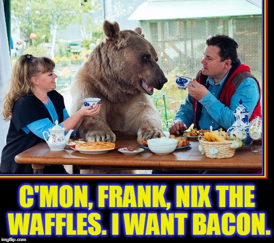 Bears Love Bacon, Too! | C'MON, FRANK, NIX THE WAFFLES. I WANT BACON. | image tagged in vince vance,bacon,couple eating breakfast with a bear,bacon meme,bear,bear at picnic table | made w/ Imgflip meme maker