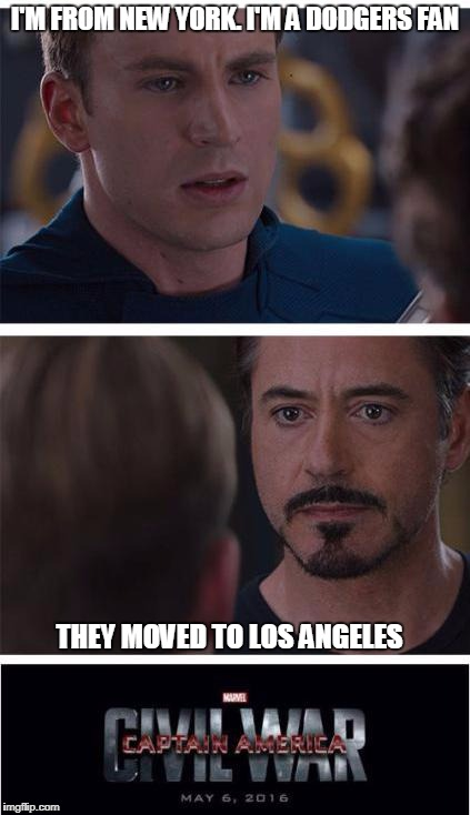 Captain America Dodger Fan | I'M FROM NEW YORK. I'M A DODGERS FAN THEY MOVED TO LOS ANGELES | image tagged in memes,marvel civil war 1,captain america,dodgers | made w/ Imgflip meme maker
