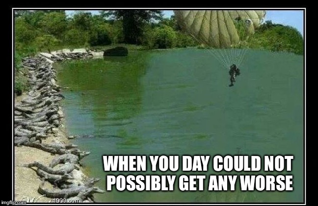 Alligator alley |  WHEN YOU DAY COULD NOT POSSIBLY GET ANY WORSE | image tagged in parachute,alligator,bad day,water | made w/ Imgflip meme maker