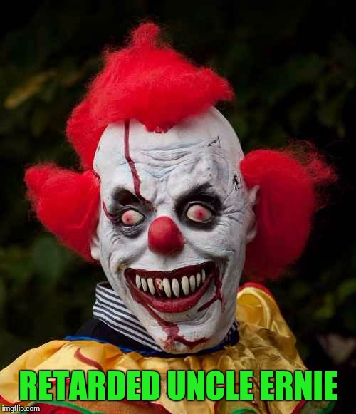 RETARDED UNCLE ERNIE | made w/ Imgflip meme maker