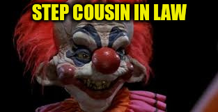 STEP COUSIN IN LAW | made w/ Imgflip meme maker
