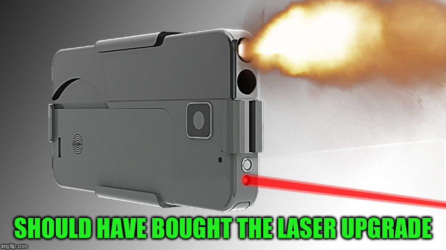 SHOULD HAVE BOUGHT THE LASER UPGRADE | made w/ Imgflip meme maker