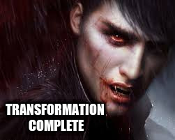 TRANSFORMATION COMPLETE | made w/ Imgflip meme maker