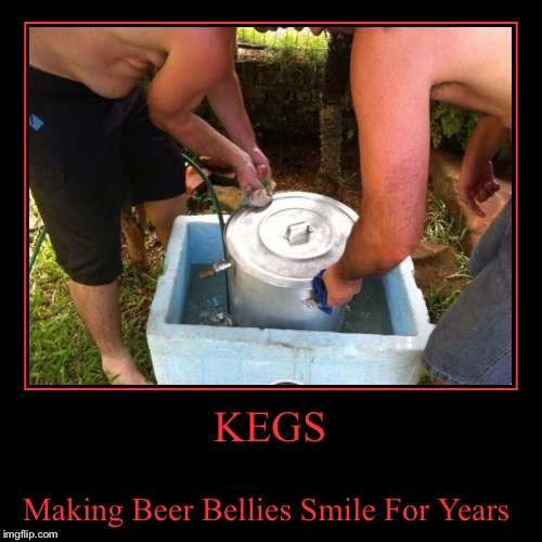 Seriously Though, That's One Happy Belly!  | KEGS | Making Beer Bellies Smile For Years | image tagged in funny,demotivationals,lynch1979,kegs | made w/ Imgflip demotivational maker