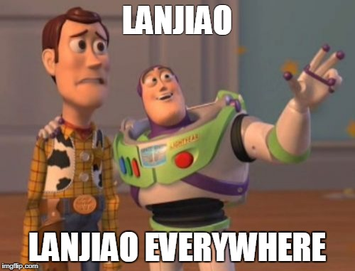 X, X Everywhere Meme | LANJIAO LANJIAO EVERYWHERE | image tagged in memes,x x everywhere | made w/ Imgflip meme maker