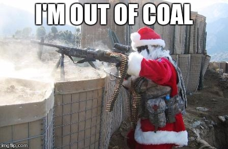 Hohoho Meme | I'M OUT OF COAL | image tagged in memes,hohoho | made w/ Imgflip meme maker