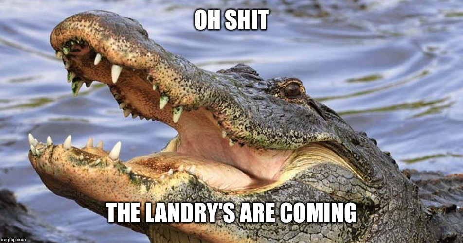 OH SHIT THE LANDRY'S ARE COMING | made w/ Imgflip meme maker