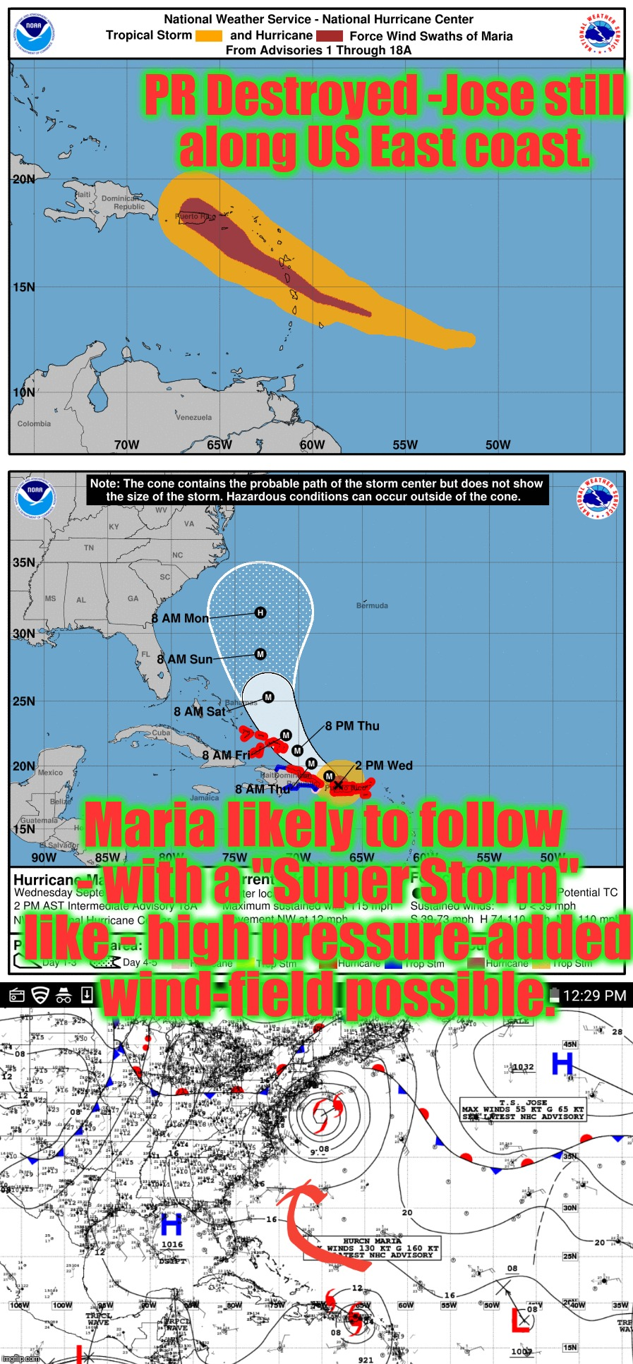 "PR Destroyed -Jose still along US East coast. Maria likely to follow - with a ""Super Storm"" like - high pressure-added wind-field possible. 