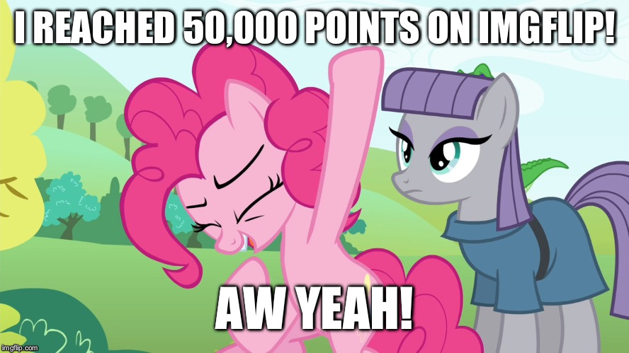 Yes! | I REACHED 50,000 POINTS ON IMGFLIP! AW YEAH! | image tagged in another picture from,memes,aw yeah,xanderthesweet | made w/ Imgflip meme maker