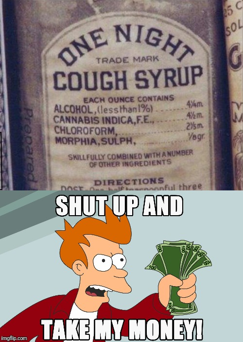 Medicate And Vegetate | image tagged in memes,shut up and take my money fry,cough syrup,drugs,medicine | made w/ Imgflip meme maker