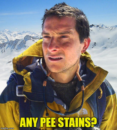 ANY PEE STAINS? | made w/ Imgflip meme maker