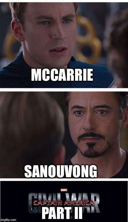 Marvel Civil War 1 Meme | MCCARRIE SANOUVONG PART II | image tagged in memes,marvel civil war 1 | made w/ Imgflip meme maker