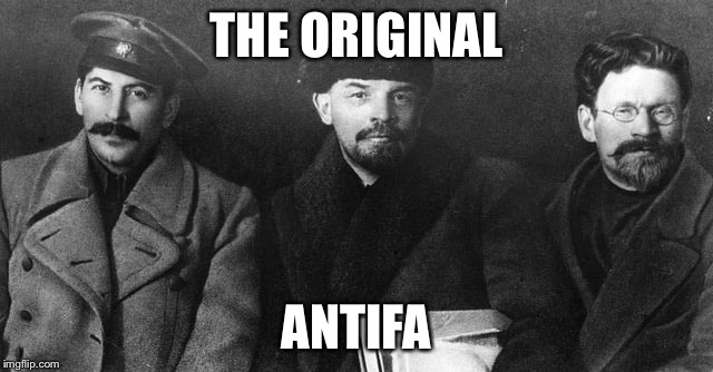 THE ORIGINAL ANTIFA | image tagged in antifa,pol,commies | made w/ Imgflip meme maker