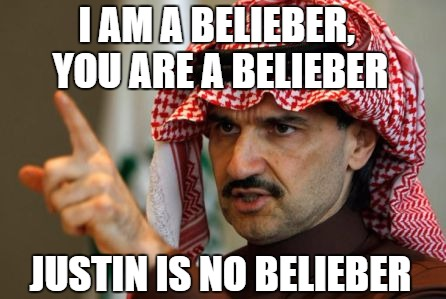 arab | I AM A BELIEBER, YOU ARE A BELIEBER JUSTIN IS NO BELIEBER | image tagged in arab | made w/ Imgflip meme maker