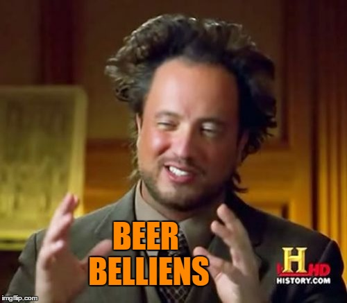 Ancient Aliens Meme | BEER BELLIENS | image tagged in memes,ancient aliens | made w/ Imgflip meme maker