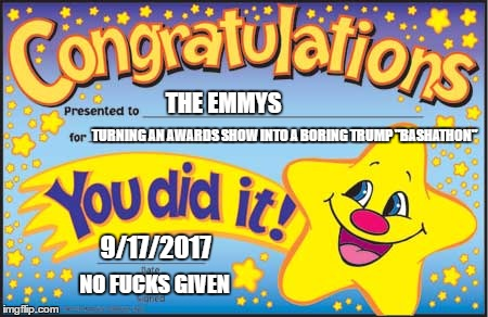 "Happy Star Congratulations Meme | THE EMMYS TURNING AN AWARDS SHOW INTO A BORING TRUMP ""BASHATHON"" 9/17/2017 NO F**KS GIVEN 