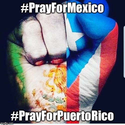 #PrayForMexico #PrayForPuertoRico | image tagged in pray for mexico and puerto rico | made w/ Imgflip meme maker