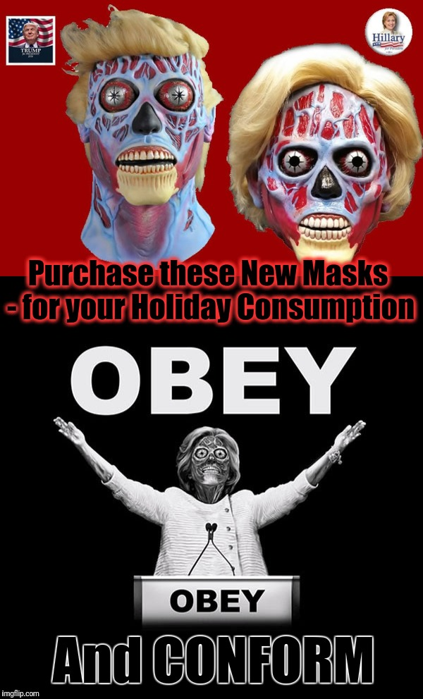 Purchase these New Masks - for your Holiday Consumption And CONFORM | made w/ Imgflip meme maker