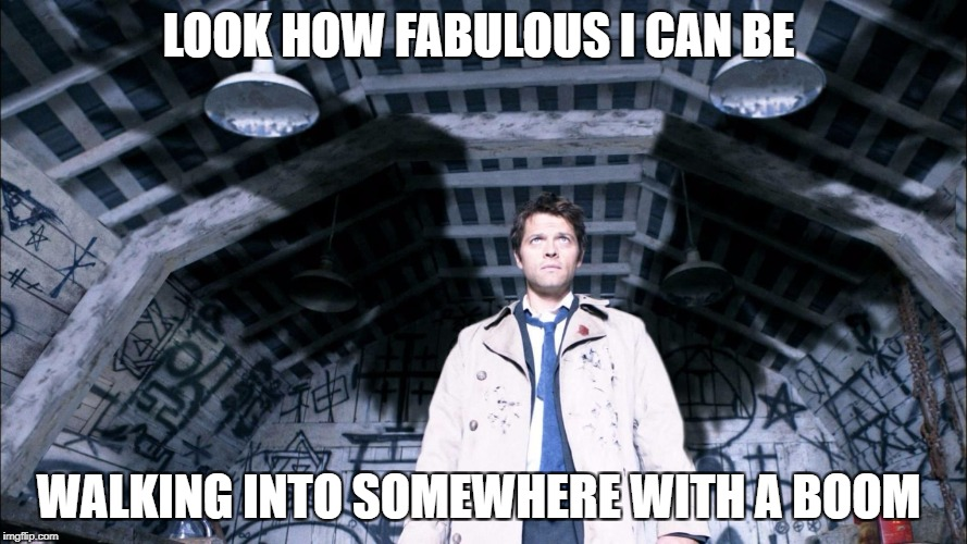 LOOK HOW FABULOUS I CAN BE WALKING INTO SOMEWHERE WITH A BOOM | image tagged in castiel's wings | made w/ Imgflip meme maker