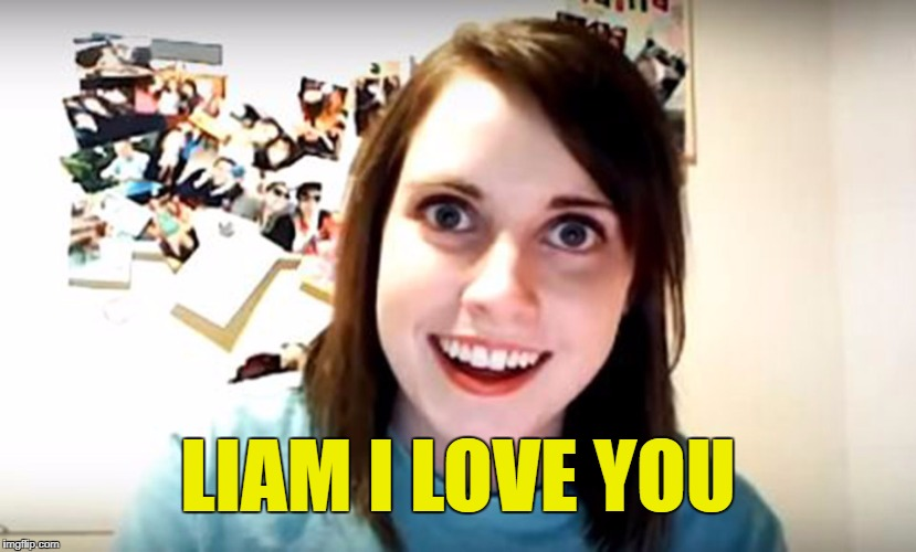 LIAM I LOVE YOU | made w/ Imgflip meme maker
