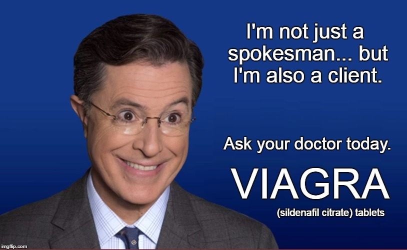 I Guess That's Why They Call Him Noodles. | VIAGRA (sildenafil citrate) tablets I'm not just a spokesman... but I'm also a client. Ask your doctor today. | image tagged in colbert,funny,spokesman,commercial ad | made w/ Imgflip meme maker