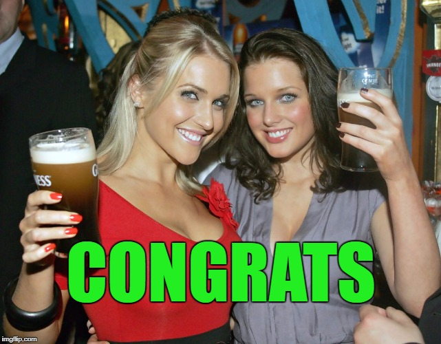 Cheers craziness 2 | CONGRATS | image tagged in cheers craziness 2 | made w/ Imgflip meme maker