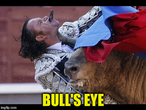 BULL'S EYE | made w/ Imgflip meme maker