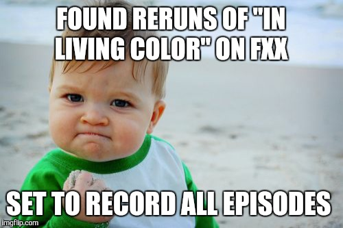 "I've been waiting 23 years for this | FOUND RERUNS OF ""IN LIVING COLOR"" ON FXX SET TO RECORD ALL EPISODES 